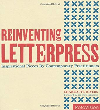 Reinventing Letterpress: Prints by Contemporary Practitioners 9782888930938