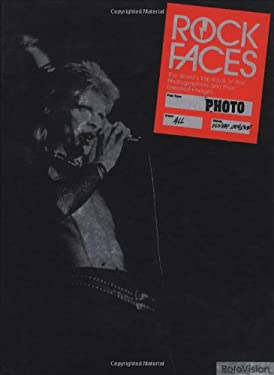 Rock Faces: World's Top Rock 'n' Roll Photographers and Their Greatest Images 9782880467814