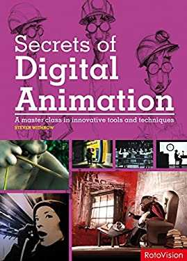 Secrets of Digital Animation: A Master Class in Innovative Tools and Techniques 9782888930143