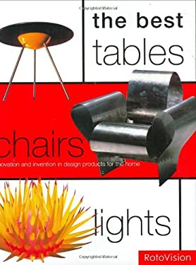 The Best Tables, Chairs, Lights: Innovation and Invention in Design Products for the Home 9782880468323