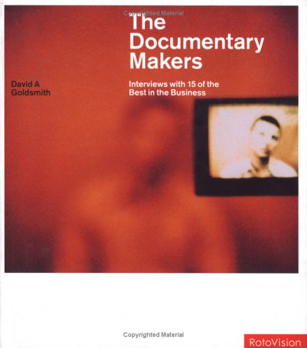 The Documentary Makers: Interviews with 15 of the Best in the Business 9782880467302
