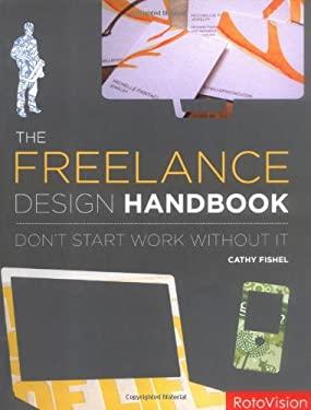 The Freelance Design Handbook: Don't Start Work without it 9782888930396