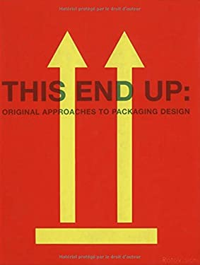 This End Up: Original Approaches to Packaging Design 9782880466480
