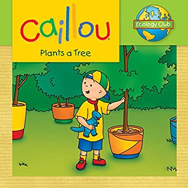 Caillou: Plants a Tree 9782894508343