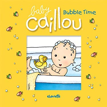 Caillou: Bubble Time 9782894508442