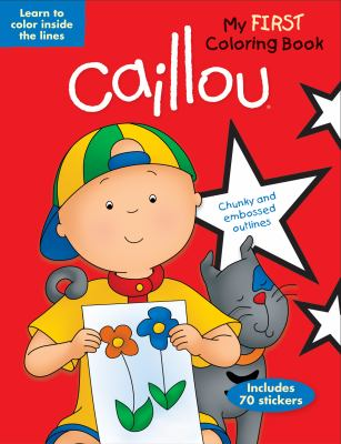Caillou: My First Coloring Book: Learn to Color Inside the Lines 9782894508992
