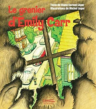 Le grenier d'Emily Carr (French Edition) - Léger, Diane
