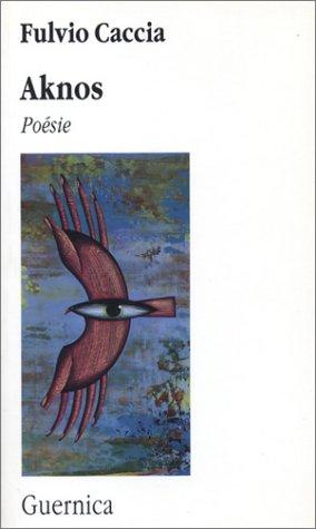 Aknos: Poesie 9782891350334
