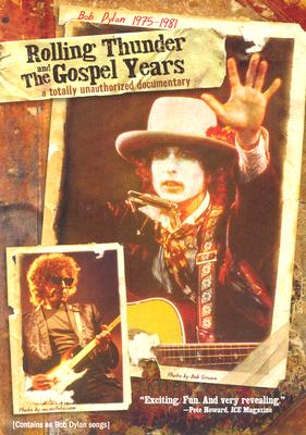 Bob Dylan 1975-1981: Rolling Thunder & the Gospel Years: A Totally Unauthorized Documentary