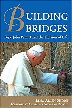 Building Bridges: Pope John Paul II and the Horizon of Life 9782895075516