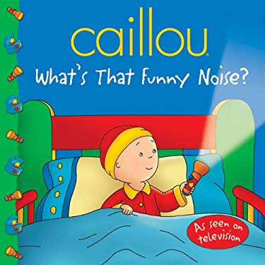 Caillou: What's That Funny Noise? 9782894505229