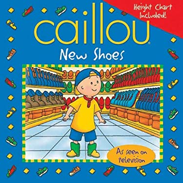 Caillou: New Shoes [With Height Chart] 9782894506349