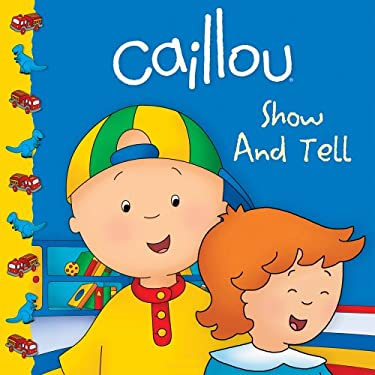 Caillou: Show and Tell 9782894509463
