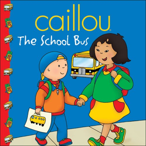 Caillou: The School Bus 9782894504215