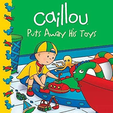 Caillou Puts Away His Toys 9782894509388