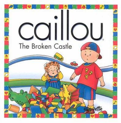 caillou the broken castle by claude lapierre joceline