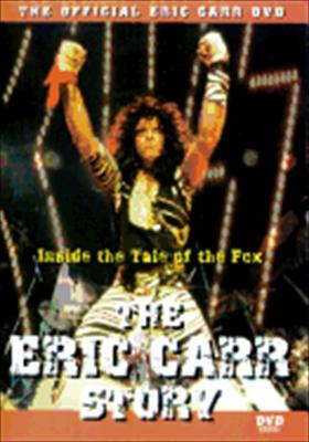 The Eric Carr Story: Inside the Tale of the Fox