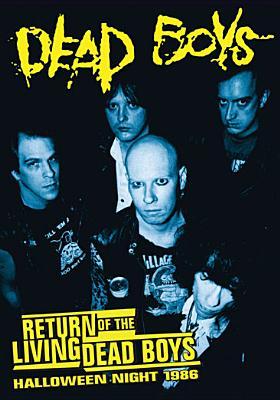 Dead Boys: Return of the Living Dead Boys Halloween Night 1986
