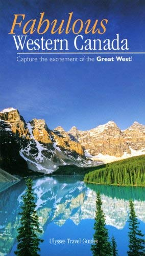 Fabulous Western Canada: Capture the Excitement of the Great West! 9782894648759