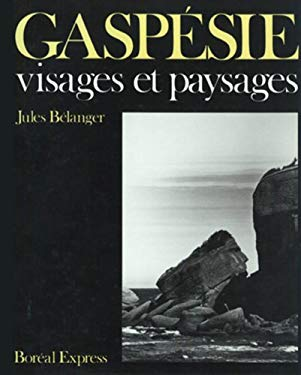 Gaspesie: Visages et paysages (French Edition) by Jules Belanger