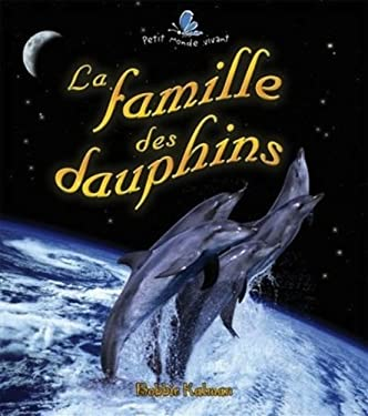 La Famille Des Dauphins 9782895793953