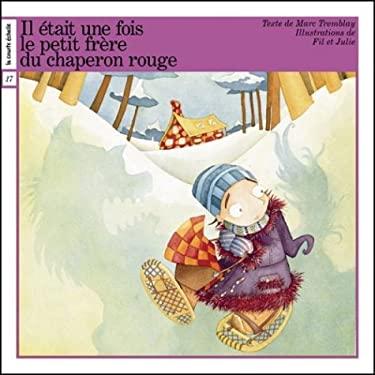 Le Petit Frere Du Chaperon Rouge 9782890216983