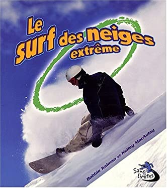 Le Surf Des Neiges Extreme 9782895790921