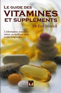 Le guide des vitamines et supplements (French Edition)