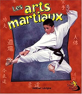 Les Arts Martiaux = Martial Arts in Action 9782895791683