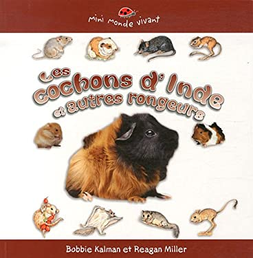 Les Cochons D'Inde Et Autres Rongeurs = Guinea Pigs and Other Rodents 9782895793700