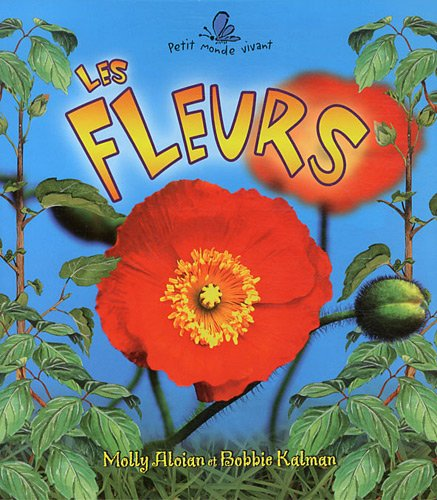 Les Fleurs = The Life Cycle of a Flower 9782895793663