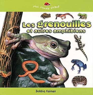 Les Grenouilles Et Autres Amphibiens 9782895793199