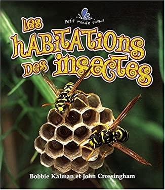 Les Habitations Des Insectes 9782895791836