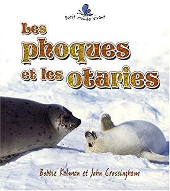Les Phoques Et les Otaries = Seals and Sea Lions 9782895791652