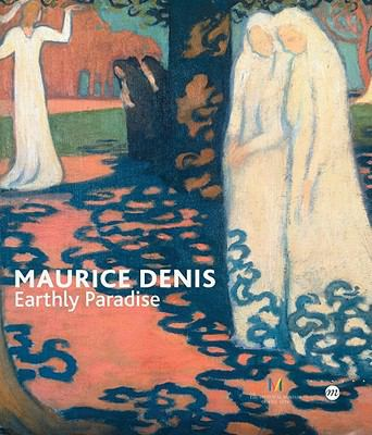 Maurice Denis: Earthly Paradise (1870-1943) 9782891923101