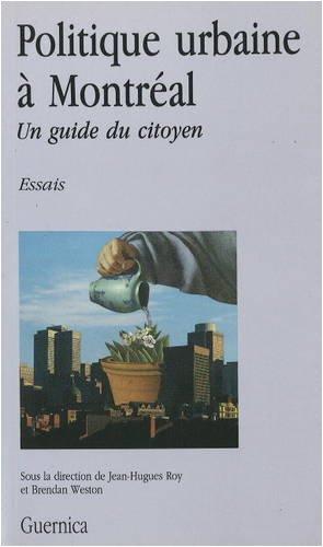 Politique Urbaine a Montreal: Un Guide Du Citoyen 9782891350389