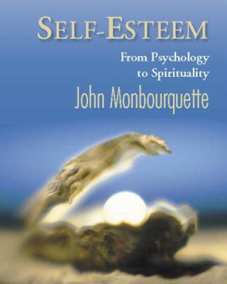 Self-Esteem and the Soul: From Psychology to Spirituality