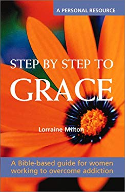 Step by Step to Grace: A Spiritual Walk Through the Bible and the Twelve Steps
