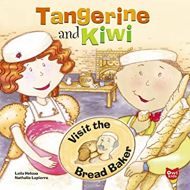 Tangerine and Kiwi Visit the Bread Baker 9782895791225