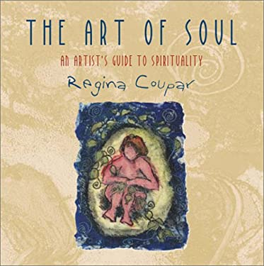 The Art of Soul: An Artist's Guide to Spirituality 9782895072997