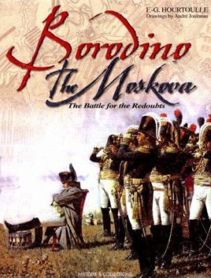 Borodino: The Moscova: The Battle for the Redoubts 9782908182965