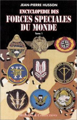 Encyclopedie Des Forces Speciales Du Monde Tome I: Encyclopedia of the World's Special Forces, Volume 1) 9782908182910
