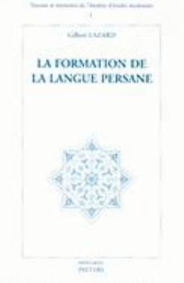 La Formation de La Langue Persane 9782908322200