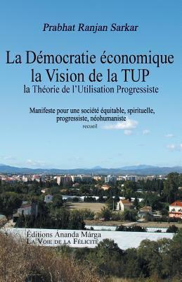 La Vision de La Tup, Th Orie de L'Utilisation Progressiste 9782907234054