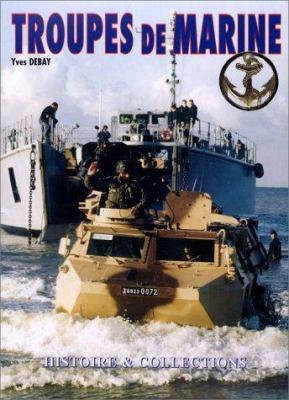 Les Troupes de Marine/French Marine Forces 9782908182538