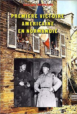 Premiere Victoire Americaine En Normandie 9782902171651