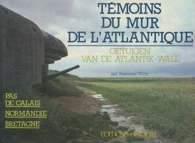 Temoins Du Mur de L'Atlantique 9782902171026