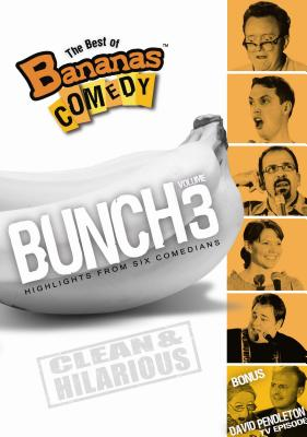The Best of Bananas Comedy Bunch, Volume 3: Highlights from Six Comedians