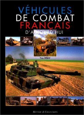 Vehicules de Combat Francais D'Aujourd'hui 9782908182569