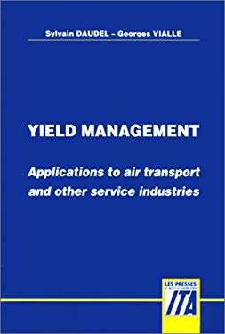 Yield Management: Applications to Air Transport and Other Service Industries 9782908537109